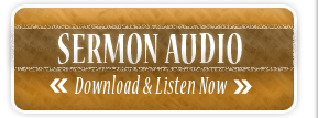 Download and Listen To Recent Sermons
